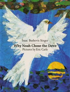 Why Noah Chose the Dove by Isaac Bashevis Singer - book cover image via Amazon.com