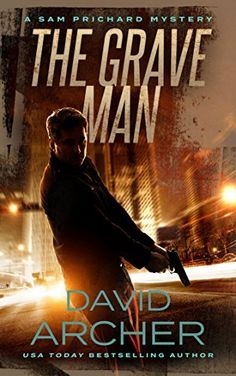 FREE ~ Mystery: The Grave Man - A Sam Prichard Mystery Thriller David Archer