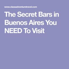 The Secret Bars in Buenos Aires You NEED To Visit
