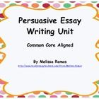 This is a Common Core Aligned Persuasive Essay unit and lesson bundle that teaches students how to write a 5-paragraph persuasive essay.  These les...