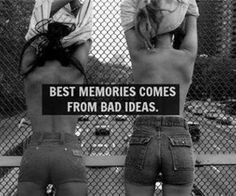 Best memories come from bad idea.ahh I love those moments especially with your best friends Bff Frases, Citations Grunge, Photos Folles, Bad Girl Quotes, Party Girl Quotes, Grunge Quotes, Applis Photo, Humor Grafico, Badass Quotes