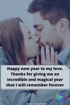 Happy new year to my love. Thanks for giving me an incredible and magical year that I will remember forever