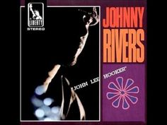Johnny Rivers - John Lee Hooker - Live At The Whiskey A Go Go - YouTube