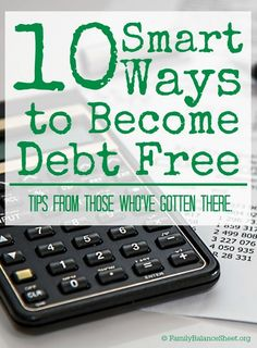 Do you want to pay off all your debts? These 10 Smart Ways to Become Debt Free are tips from people who have accomplished such a lofty goal. Debt, Debt Payoff #Debt