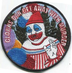 CLOWNS CAN GET AWAY WITH MURDER embroidered Patch Gacy//Pogo FREE SHIPPING!