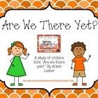 This pack of resources is based on the children's picture book 'Are we there yet?' by Australian author Alison Lester.  This book is about Grace an...