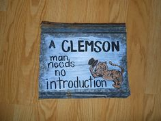 Need this for Miguel- to put in our future barn hang out! Saturday Night Football, Tin Art, Clemson Tigers, Orange And Purple, Barn, Future, Eyes, Sayings, Places