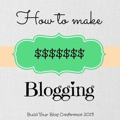 Build Your Blog Conference: How to make $$$ blogging from Larry Adamson aka The Six Sisters Dad
