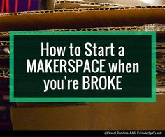 "Everyone's Favorite Excuse I've had the honor and privilege of sharing with hundreds of librarians and educators about our makerspace. Unfortunately, I see many educators hold back on starting a makerspace because of funds.  I'm always hearing excuses like: ""I'd... Read More ›"