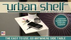 Urban Shelf - Exactly what I have been looking for bedside.  Our bulky bed frame/headboard keeps night stands too far away for iPad, book, drink and phone.  ¡Excellente!