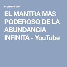EL MANTRA MAS PODEROSO DE LA ABUNDANCIA INFINITA - YouTube