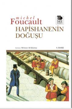 Hapishanenin doğuşu, published by İmge Kitabevi Yayınları, Turkey, 2013.
