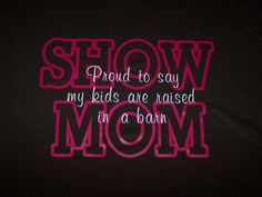 SHOW MOM shirt Proud to say my kids are raised in a barn on Etsy, $20.00