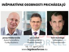Jonas Ridderstrale, Jan Zadak a Tom Standage už v apríli 2015 v Bratislave http://www.bigideasforcee.sk/index.php