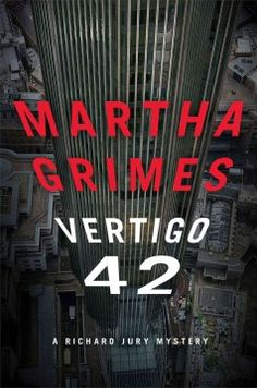 Vertigo 42 : a Richard Jury mystery by Martha Grimes. Click the cover image to check out or request the mystery kindle