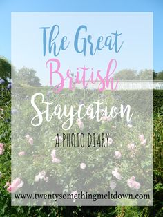 The Great British Staycation Photo Diary.