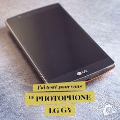J'ai testé le photophone LG G4, son mode manuel et son format RAW (mon avis après 9 mois d'utilisation)
