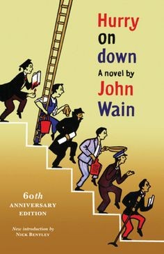 Hurry on Down (1953) by John Wain http://www.valancourtbooks.com/hurry-on-down-1953.html