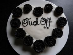 F off birthday party cake Funny Birthday Cakes, Funny Cake, Cake Birthday, Happy Birthday, Pretty Cakes, Cute Cakes, Gorgeous Cakes, Bad Cakes, Girlfriend Birthday