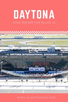 """I am going to Daytona!"", I shouted shortly after hitting submit on the Daytona International Speedway website. I had just booked tickets"
