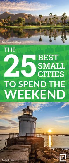 The 25 Best Small US Cities to Spend the Weekend