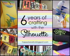 Happy is a verb: 6 years of crafting with the Silhouette