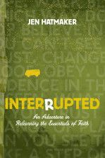 """Interrupted: An Adventure in Relearning the Essentials of Faith (by Jen Hatmaker) Interrupted encourages believers to ask if their lives bring integrity to the gospel. Follow the faith journey that begins with one dangerous prayer, """"Raise up in me a passion,"""" and concludes with a life of service to the last, the least, the forgotten, and the forsaken."""