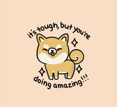 ChiBird Motivational Quotes It's tough, but you're doing amazing ! Cute Memes, Cute Quotes, Happy Quotes, Positive Quotes, Motivational Quotes, Inspirational Quotes, Funny Memes, Cheer Up Quotes, Kawaii Quotes