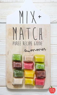 Mix + Match Puree Recipe Guide - Summer — Baby FoodE   organic baby food recipes to inspire adventurous eating