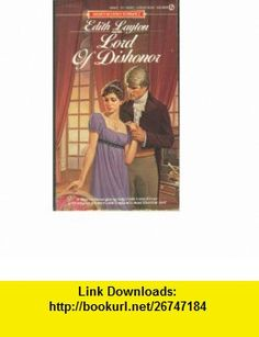 Lord of Dishonor (Signet Regency romance) (9780451163646) Edith Layton , ISBN-10: 0451163648  , ISBN-13: 978-0451163646 ,  , tutorials , pdf , ebook , torrent , downloads , rapidshare , filesonic , hotfile , megaupload , fileserve