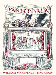 Simply the best. VANITY FAIR by William Makepeace Thackeray. And illustrations as good...