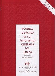 Manual didáctico de los Presupuestos Generales del Estado / coordinación, Mónica Medrano Perales ; autores, Beatriz Antolín Ruiz de la Cuesta ... [et al.]