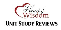 Heart of Wisdom Unit Study Reviews