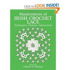 Masterpieces of Irish Crochet Lace: Techniques, Patterns, Instructions (Dover Knitting, Crochet, Tatting, Lace): Therese de Dillmont: 9780486250793: Amazon.com: Books
