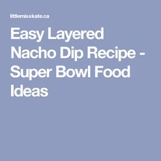 1000+ ideas about Layered Nacho Dip on Pinterest | Nachos, Dips and ...