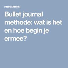 Bullet journal methode: wat is het en hoe begin je ermee?