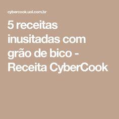 5 receitas inusitadas com grão de bico - Receita CyberCook