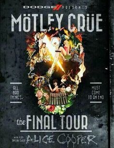 Motley Crue farewell tour to feature Alice Cooper..I'm going no matter what....RETIRING AFTER 33 YEARS