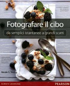 Fotografare il cibo: da semplici istantanee a grandi scatti di Nicole S. Young, http://www.amazon.it/dp/8871928148/ref=cm_sw_r_pi_dp_zCd5sb00ZDQ5C