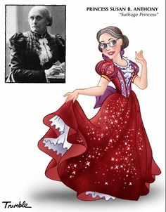 Susan B. Anthony / If Rosa Parks And Hillary Clinton Were Disney Princesses via Artist David Trumble (via BuzzFeed)