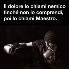 Italian Quotes, Reasons To Live, Open Letter, Good Advice, Karma, Sentences, Life Lessons, Improve Yourself, Buddha