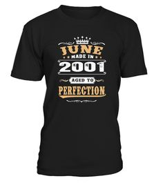 2001 June Aged to Perfection  #gift #idea #shirt #image #family #myson #mentee #father #mother #grandfather
