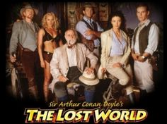 The Lost World (1999 - 2002) At the dawn of the 20th century, a band of adventurers are part of an expedition to prove the existence of a lost world isolated from the modern world. Disaster happens and the band find themselves trapped and isolated in this dangerous land with only the help of a young wild woman who was stranded in the land herself as a child...