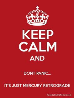 Keep Calm! ... è solo Mercurio Retrogrado !