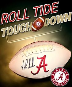 Alabama Football, Roll Tide