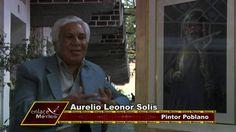 SEMBLANZA DEL PINTOR POBLANO AURELIO LEONOR SOLIS