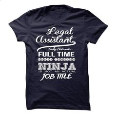 Legal Assistant only because full time multitasking - #personalized sweatshirts #funny graphic tees. CHECK PRICE => https://www.sunfrog.com/LifeStyle/Legal-Assistant-only-because-full-time-multitasking.html?id=60505