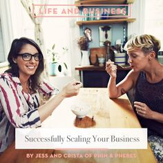 Life & Business: Successfully Scaling Your Business with Phin & Phebes