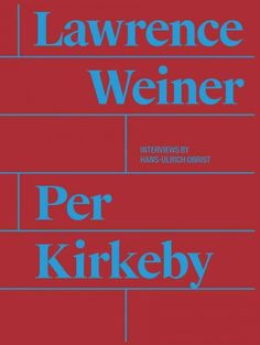 New Book: Per Kirkeby, Lawrence Weiner / editor: Magnus Thorø Clausen, 2015.