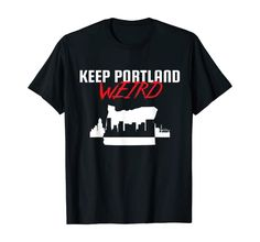 Portland City, Portland Oregon, Clothing Packaging, Cricut Creations, Shirt Price, S Star, Branded T Shirts, Fashion Brands, Weird
